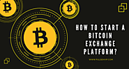 How To Start A Bitcoin Exchange Platform?
