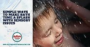 Simple Ways to Make Bath Time a Splash with Sensory Issues - Autism Parenting Magazine
