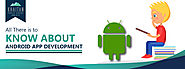 All There is to Know About Android App Development | The Technocratie