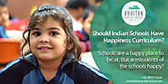 Should C.B.S.E Schools in Delhi/NCR have happiness curriculum?