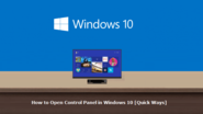 How to Open Control Panel in Windows 10 [Quick Ways]