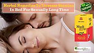Herbal Remedies to Increase Stamina in Bed for Sexually Long Time