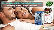 Herbs, Natural Pills for Male Enhancement to Help Last Longer in Bed