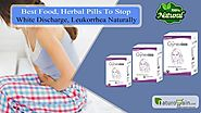 Best Food, Herbal Pills to Stop White Discharge, Leukorrhea Naturally