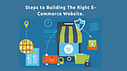 Steps to building the right e-commerce website.