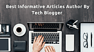 5 Best Informative Articles Author By Tech Blogger – Web Developer
