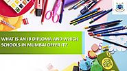 What is an IB Diploma and which schools in Mumbai offer it?