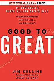 Good to Great: Why Some Companies Make the Leap and Others Don't - Jim Collins