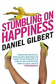 Stumbling on Happiness -Daniel Gilbert