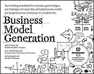 Business Model Generation: A Handbook for Visionaries, Game Changers, and Challengers - Alexander Osterwalder