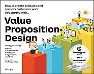 Value Proposition Design: How to Create Products and Services Customers Want - Alexander Osterwalder