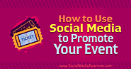 How to Use Social Media to Promote Your Event : Social Media Examiner