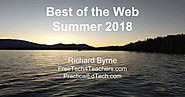 A BONUS FEATURE! Free Technology for Teachers: Best of the Web Summer 2018 by Richard Byrne, my Favorite Web Guru!