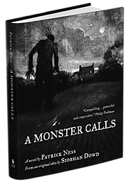A monster calls by Siobhan Dowd and Patrick Ness