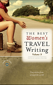The best women's travel writing, edited by Lavinia Spalding