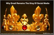 Why Email Remains The King Of Social Media - Heidi Cohen