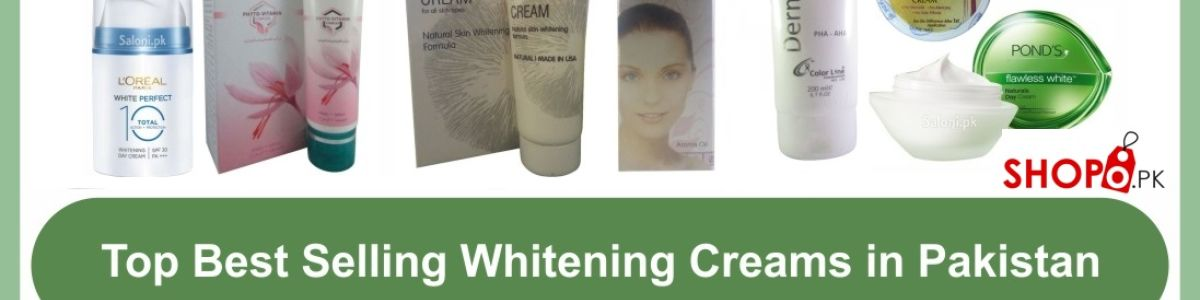 Headline for List Of 5 Best Whitening Creams in Pakistan