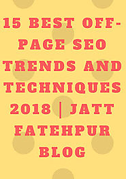 15 Best Off-Page SEO Trends and Techniques 2018 | Jatt Fatehpur Blog
