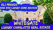 Luxury Charlotte Homes For Sale | Whitegate Neighborhood | Dr. Eli Magids (704) 620-0060
