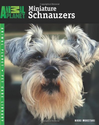 Miniature Schnauzers (Animal Planet Pet Care Library): Nikki Moustaki: 9780793837021: Amazon.com: Books