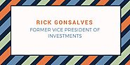 Rick Gonsalves: Former Vice President of Investments