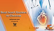 Best cardiologist in chennai | heart specialist in chennai