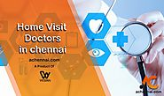 Home visit doctors in Chennai | home care services in chennai