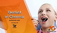 Best Dentist in Chennai | best dental clinic in chennai