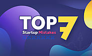 Top 7 STARTUP MISTAKES [Should Avoid]