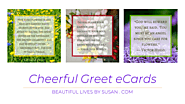 Cheerful Greets eCards by Susan | Beautiful Lives by Susan
