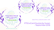 PTSS eCard Quotes by Susan • September 2018 | Beautiful Lives by Susan