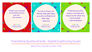 Friendship Quotes eCards • Styled Graphics by Susan ·