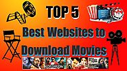 Top 5 sites for download 2018 movies