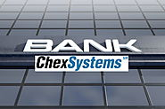 Do You Know about ChexSystems? Know How & Why Banks Use this Technology