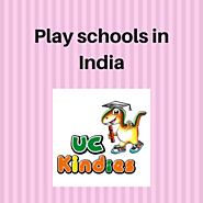 Boost the skills in your child at Play School in India - UC Kindies