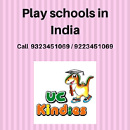 Play Schools in India - UC Kindies
