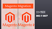 How Much Does It Cost To Migrate Magento 1 To Magento 2? - Worldnews.com
