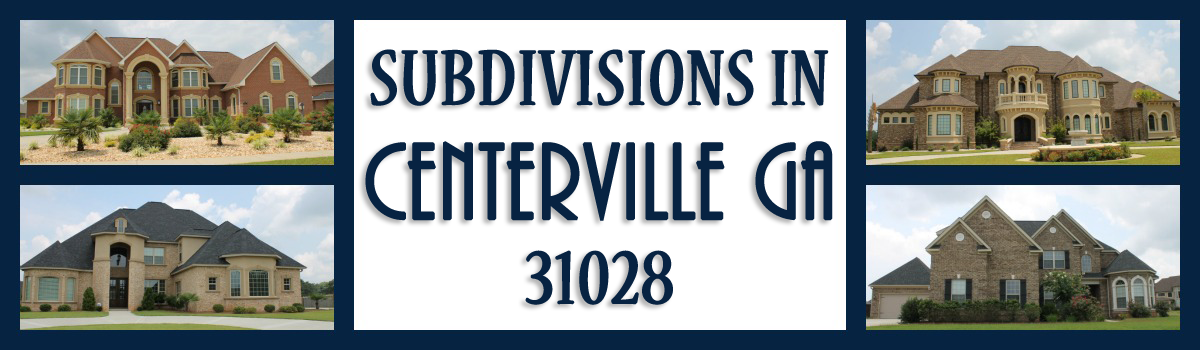 Headline for Centerville GA Subdivisions
