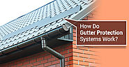 How Do Gutter Protection Systems Work? | Landmark Home Solutions