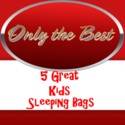 Kids Sleeping Bags 2014