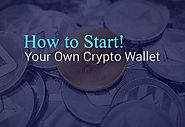 Cryptocurrency Wallet Development: How to Start Your Own Crypto Wallet
