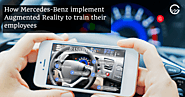 Want to know How Mercedes-Benz implement Augmented Reality to train their Employees