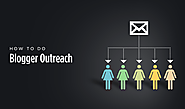 Key Benefits of Blogger Outreach Services the Business