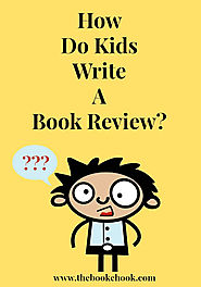 The Book Chook: How Do Kids Write a Book Review?