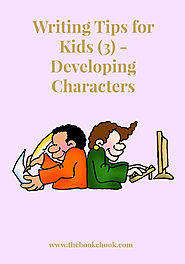 The Book Chook: Writing Tips for Kids 3 - Developing Characters