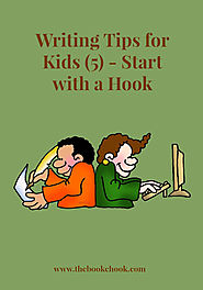 The Book Chook: Writing Tips for Kids 5 - Start with a Hook