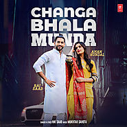 Changa Bhala Munda by Rai Saab mp3 song download free here