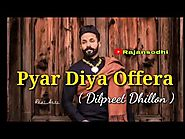 Pyar Diya Offera by Dilpreet Dhillon mp3 song download free here