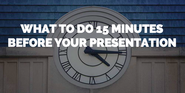 The Final Countdown: What to Do 15 Minutes Before You Take the Stage