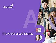 The Power of A/B Testing - Marketo.com